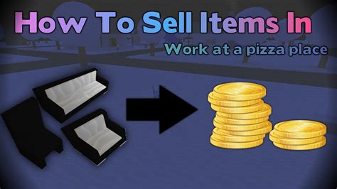 how to sell a couch roblox how to sell furniture in work at a pizza place