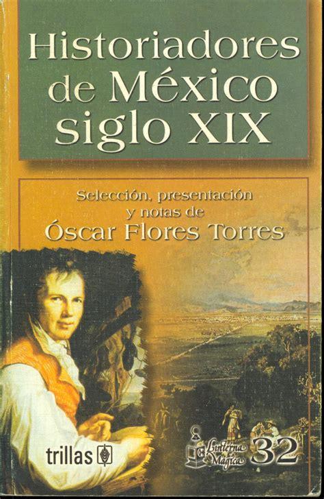 libro los mercaderes tomo 1 issuu historiadores de m 233 xico siglo xix by oscar flores