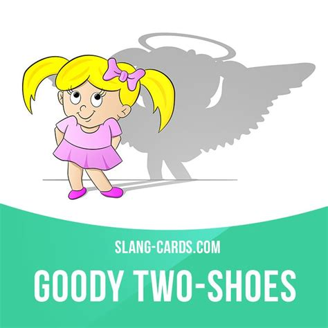 goody two shoes quot goody two shoes quot is a person who always does everything