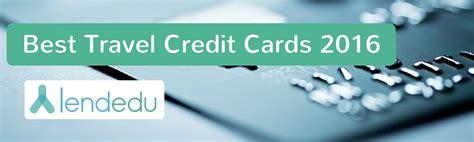 best travel cards best travel credit cards 2016 lendedu