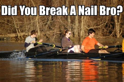 Rowing Memes - 17 best images about jul55 on pinterest funny love