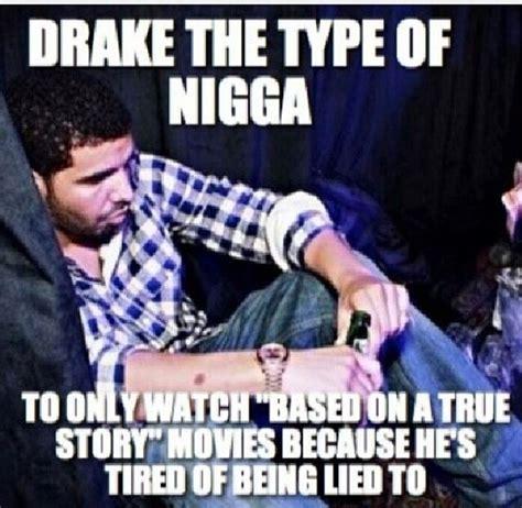 Drake Degrassi Jokes Kappit - drake the type of nigga lmao for laughs pinterest