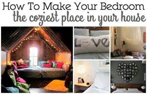 how to in the bedroom 15 ways to make your bedroom the coziest place in your house