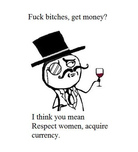 Fuck Bitches Get Money Meme - fuck bitches get money meme thekevinchen