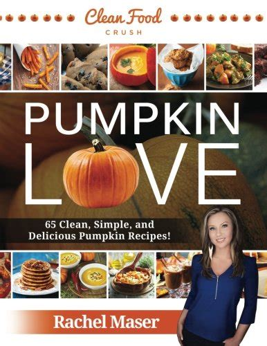 clean cookbook the most delicious clean recipes with an easy guide for healthy living books 20 pumpkin autumn clean cookbook 65