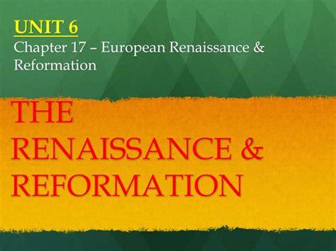 ppt unit 6 chapter 17 european renaissance reformation powerpoint presentation id 2252866