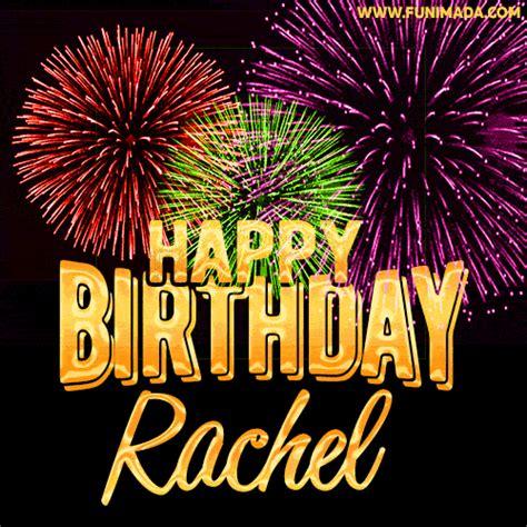 wishing   happy birthday rachel  fireworks gif animated greeting card
