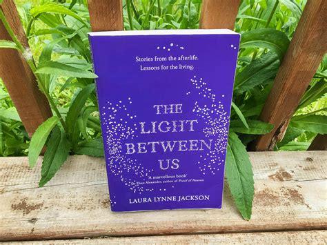 the light between us 3832798641 the light between us a review awakened soul perspective