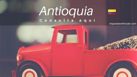 impuesto vehiculo pasto impuestos vehiculos antioquia 2018