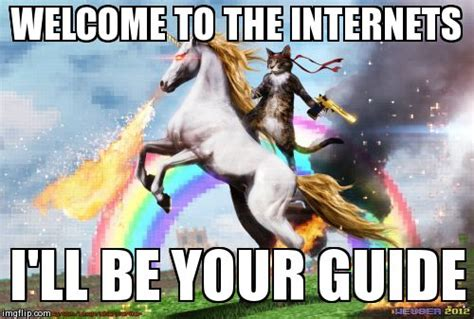 Meme Guide - welcome to the internets imgflip