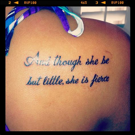 though she be but little tattoo my new quot and though she be but she is