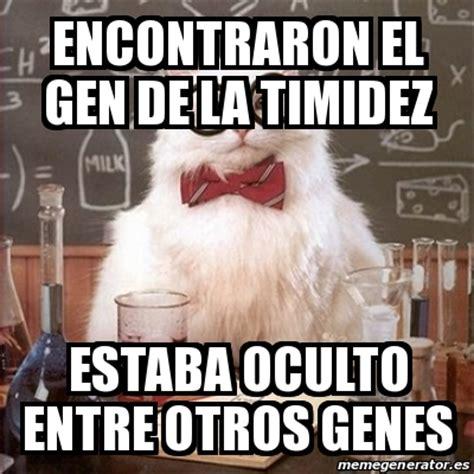 Genes Memes - meme chemistry cat encontraron el gen de la timidez