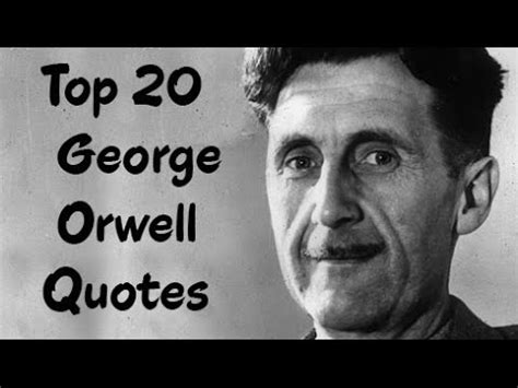 george orwell best biography top 20 george orwell quotes author of 1984 youtube