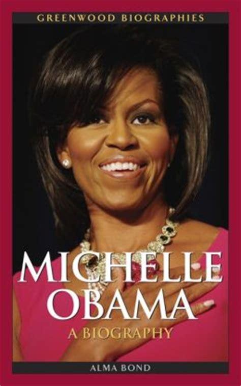 biography michelle obama michelle obama a biography by alma halbert bond