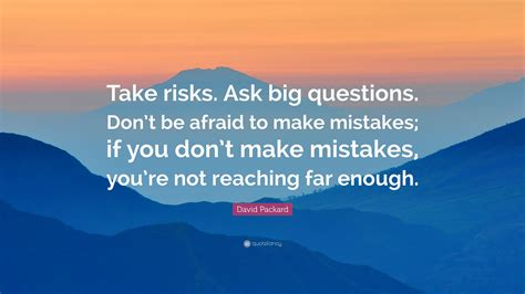 9 mistakes not to make when you re building a new home david packard quote take risks ask big questions don t