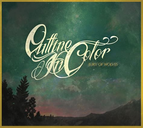 Outline In Color Album by Outline In Color Quot Jury Of Wolves Quot Album Review