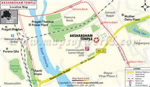 maps temple akshardham temple delhi map facts location hours