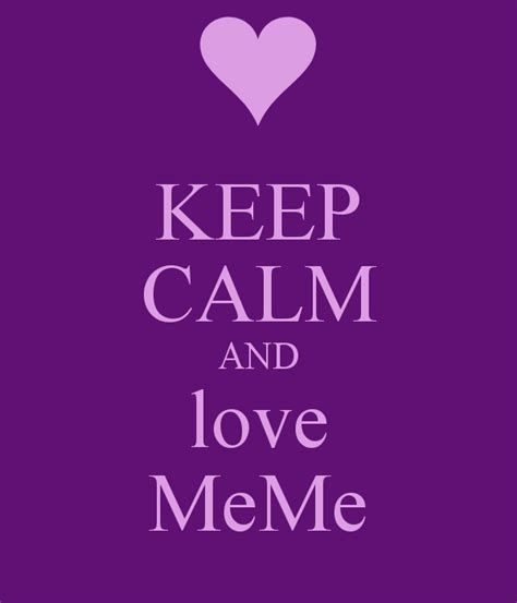 Keep Calm And Memes - keep calm and love meme keep calm and carry on image