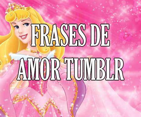 imagenes lindas tumblr en español frases de amor rom 225 nticas para tumblr cortas y bonitas