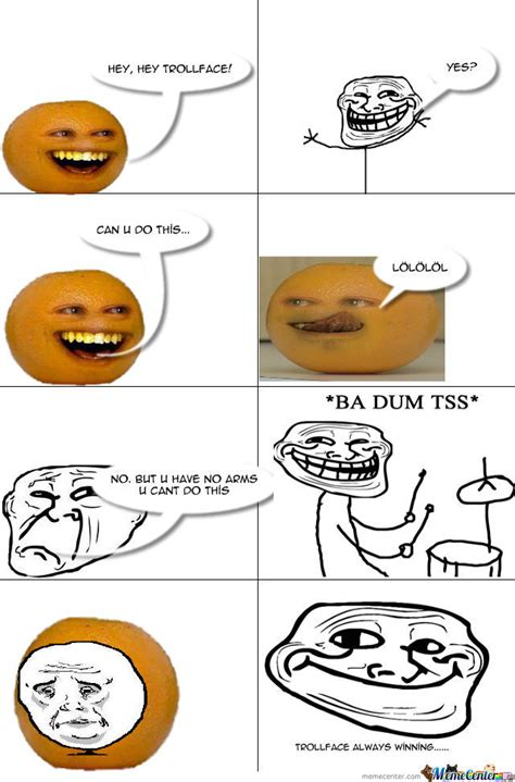 Create Troll Meme - troll face vs annoying orange by cartoonigga meme center