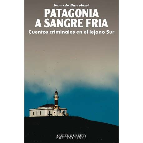 a sangre fria patagonia a sangre fr 205 a zagier and urruty publications