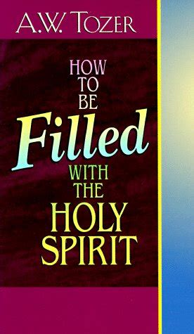 Tozer Quotes On The Holy Spirit