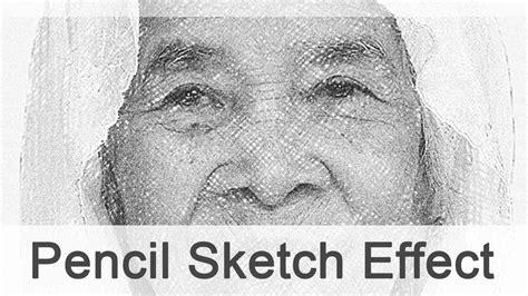 pencil photo effect photoshop pencil sketch effect