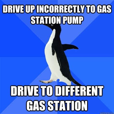Gas Station Meme - drive up incorrectly to gas station pump drive to
