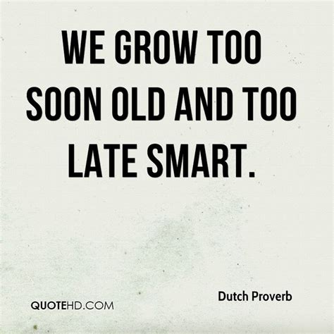 Soon Late Smart proverb quotes quotehd