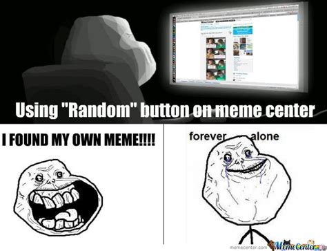 Forever And Ever Meme - forever alone found my own meme by animactus meme center