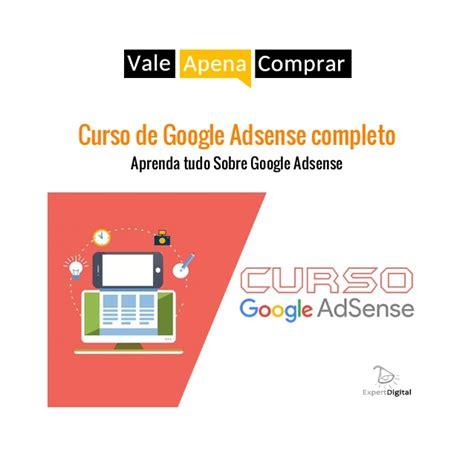 curso google adsense 2017 curso de google adsense completo aprenda tudo sobre