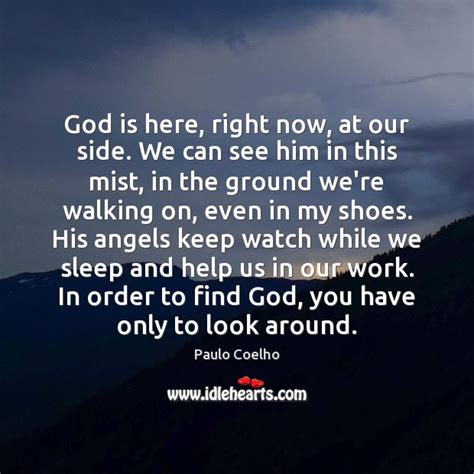 God Is Here Now paulo coelho picture quote god is here right now at our