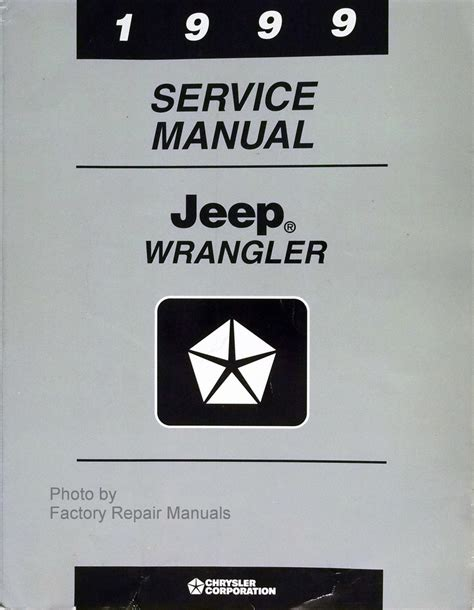 1999 Jeep Wrangler Owners Manual 1999 Jeep Wrangler Factory Service Manual Original Shop