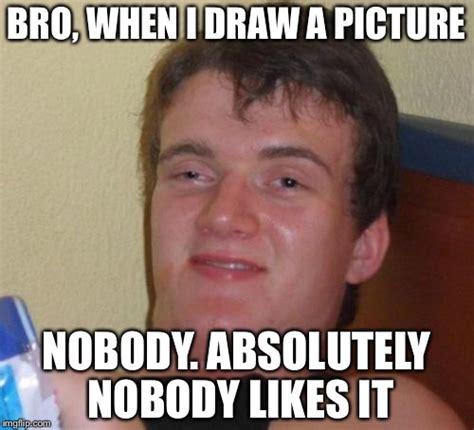 Nobody Meme - nobody likes snitches imgflip 28 images nobody likes