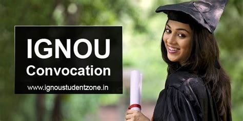 Ignou Mba Convocation by Ignou Convocation 31st Registration Fee Last Date