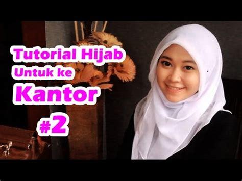 tutorial hijab ke kus tutorial hijab untuk ke kantor 2 youtube