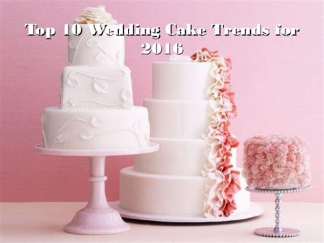top 10 wedding trends for 2016 southbound top 10 wedding cake trends for 2016