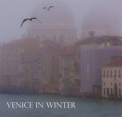 kinfolk volume 26 winter 2017 books venice in winter by ginna fleming travel blurb books