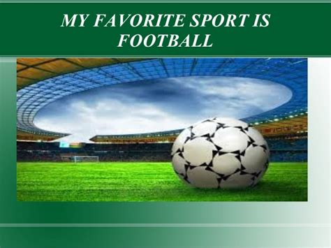 Football My my favourite sport football