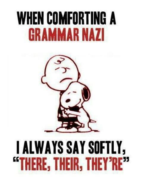 when comforting a grammar nazi comforting a grammar nazi english like a 2nd language