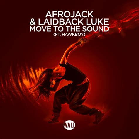 the noise ft afrojack laidback luke move to the sound ft hawkboy