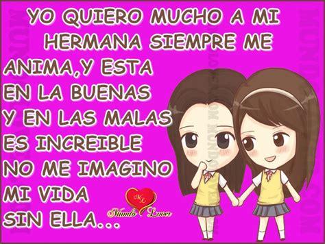 imagenes que digan te quiero mucho hermana yo quiero mucho a mi hermana mundo lover