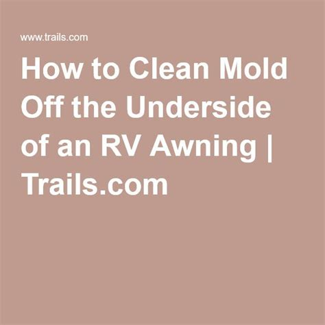 How To Clean Mold Off The Underside Of An Rv Awning