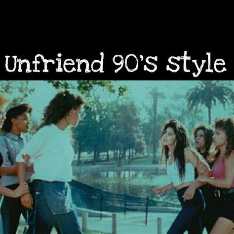 quotes film unfriended unfriend 90 s style lol chicano cholas mi vida loca memes