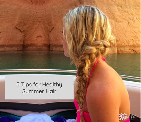 7 Summer Hair Tips by Healthy Summer Hair Tips And Tricks