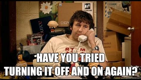 It Crowd Meme - have you tried turning it off and on again linkedin