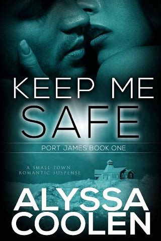keep safe a novel keep me safe by alyssa coolen epub pdf downloads the
