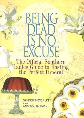 the southern sympathy cookbook funeral food with a twist books being dead is no excuse the official southern