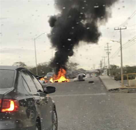 valor tamaulipeco bloquean puentes en reynosa en bloquean con incendios diversas zonas de reynosa