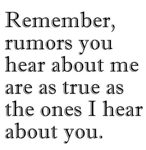 Guess The Rumors Are True by Don T Believe Everything You Hear Quotes